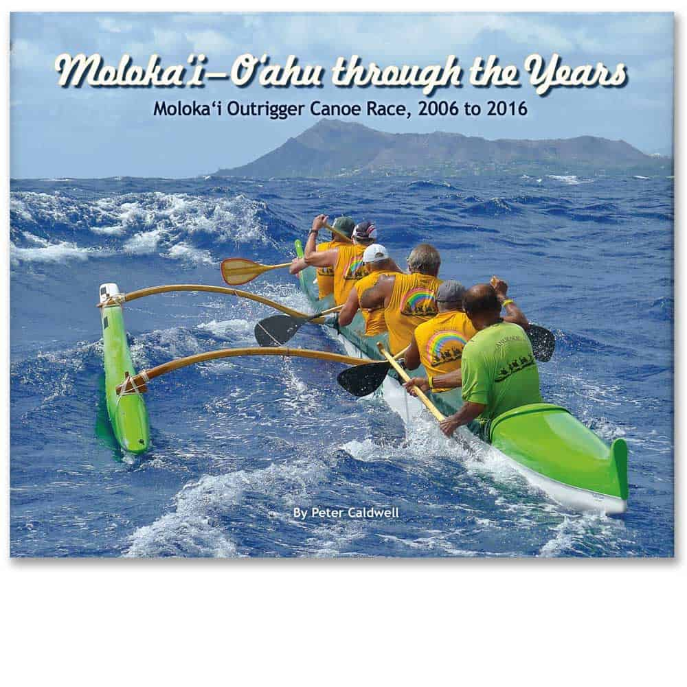Moloka'i–O'ahu through the Years, Moloka'i Outrigger Canoe Race, 2006 to 2016 Book